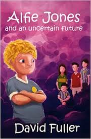 Alfie Jones and an uncertain future by David Fuller